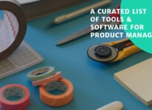 A curated list of tools and software for Product Managers in 2020