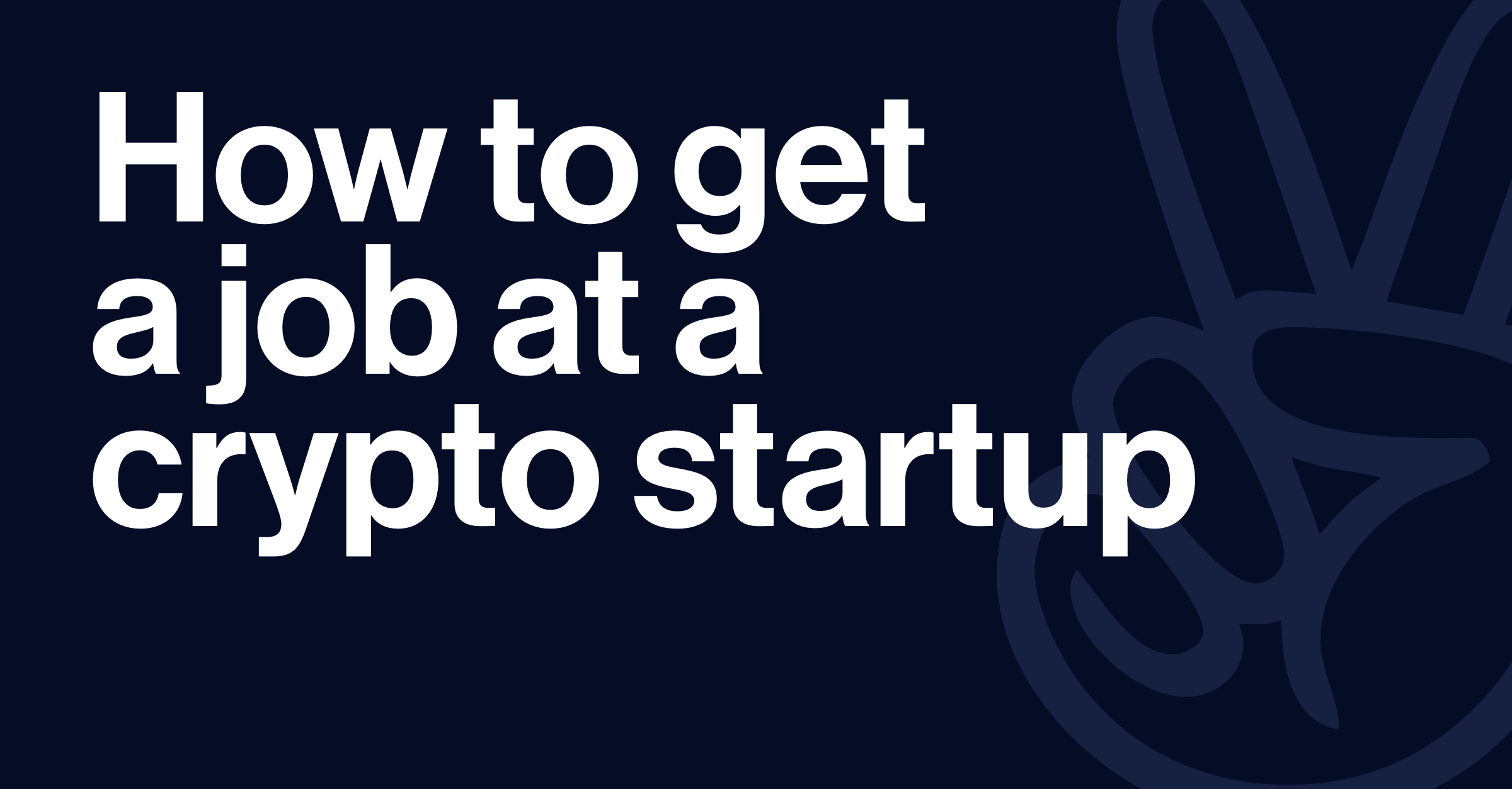 How to Get a Job in Crypto - AngelList